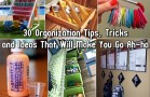 30 Amazing Organization Tips, Tricks and Ideas