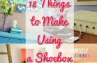 18 Wonderful Things That You Can Make with a Shoebox