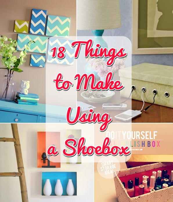 25 Diy Decorating Projects That You Are Inspired To Do: 18 Wonderful Things That You Can Make With A Shoebox